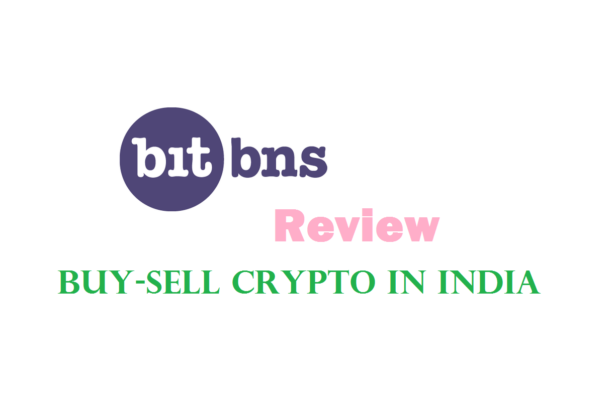 BitBns Review Buy Sell Crypto currency in India
