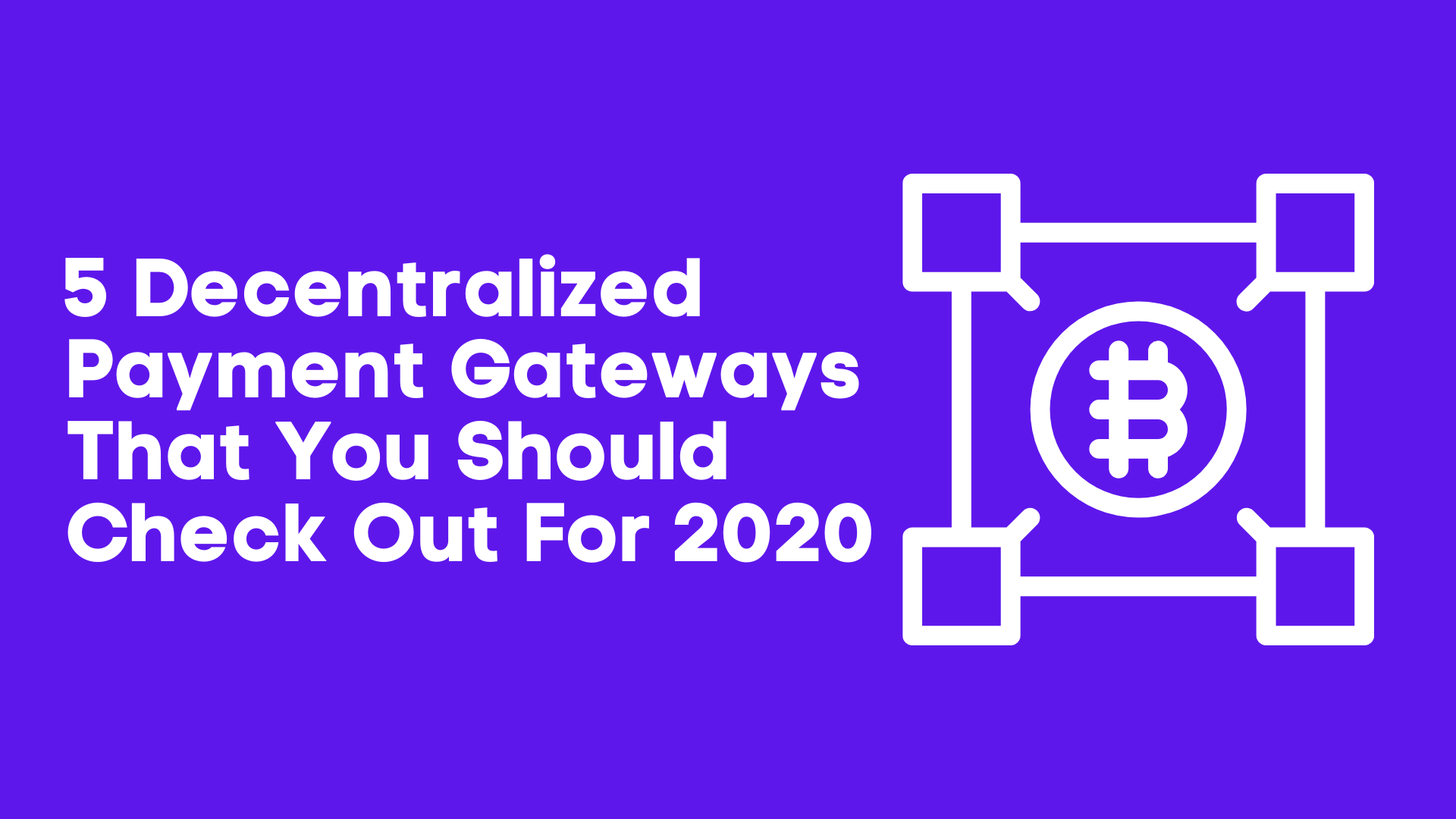 5 decentralized payment gateways